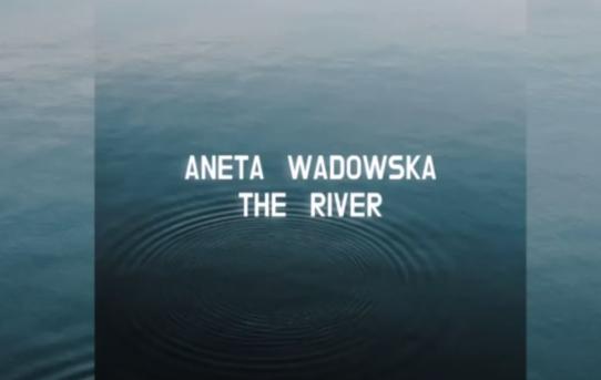 Aneta Wadowska - The River